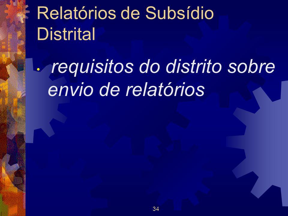 34 Relatórios de Subsídio Distrital requisitos do distrito sobre envio de relatórios