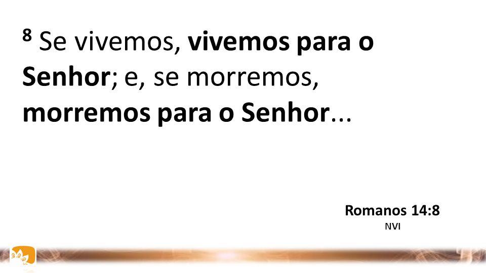 7 Pois nenhum de nós vive apenas para si, e nenhum de nós morre apenas para si. Romanos 14:7 NVI