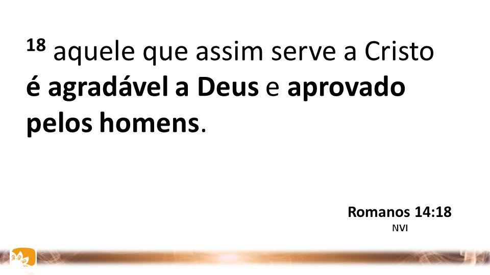 17 Pois o Reino de Deus não é comida nem bebida, mas justiça, paz e alegria no Espírito Santo; Romanos 14:17 NVI