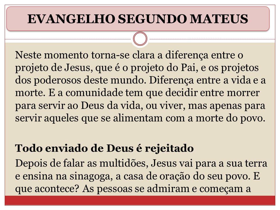 Neste momento torna-se clara a diferença entre o projeto de Jesus, que é o projeto do Pai, e os projetos dos poderosos deste mundo. Diferença entre a