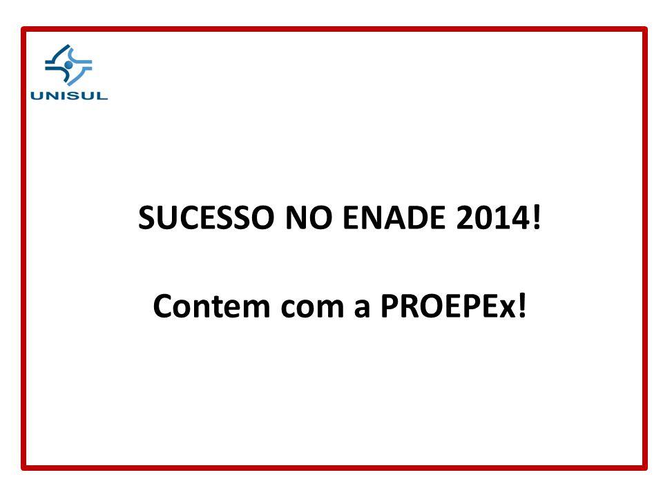 SUCESSO NO ENADE 2014! Contem com a PROEPEx!