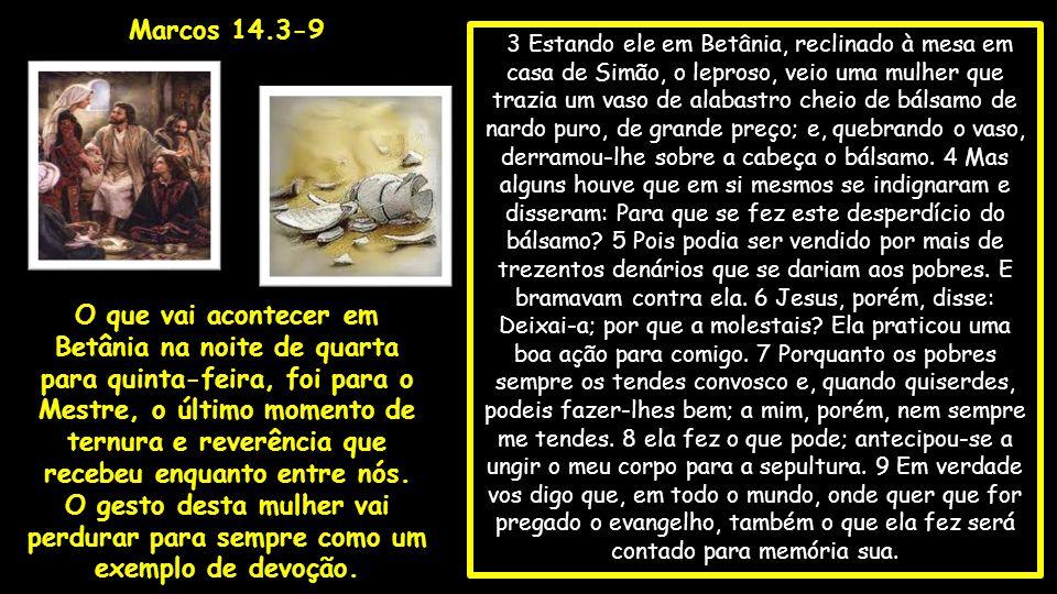12 Ora, no primeiro dia dos pães ázimos, quando imolavam a páscoa, disseram-lhe seus discípulos: Aonde queres que vamos fazer os preparativos para comeres a páscoa.