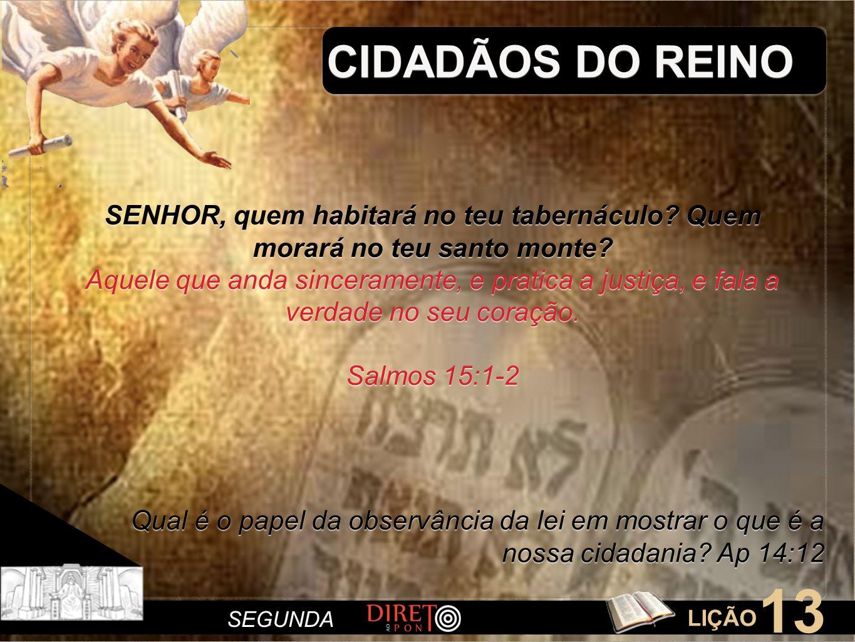 LIÇÃO 13 TERÇA FÉ E A LEI Quem entra e quem fica de fora do reino de Deus.