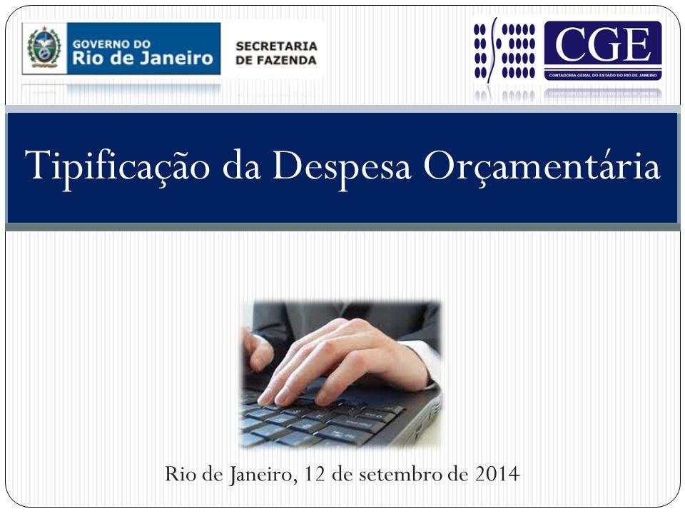 Tipificação da Despesa Orçamentária Rio de Janeiro, 12 de setembro de 2014