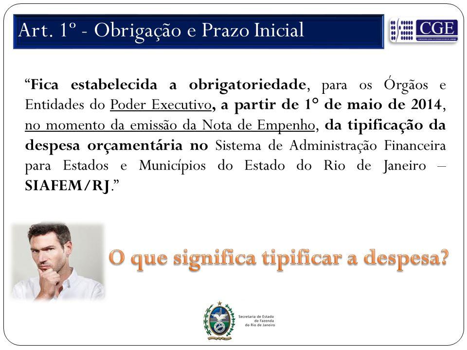 """Art. 1º - Obrigação e Prazo Inicial """"Fica estabelecida a obrigatoriedade, para os Órgãos e Entidades do Poder Executivo, a partir de 1° de maio de 201"""