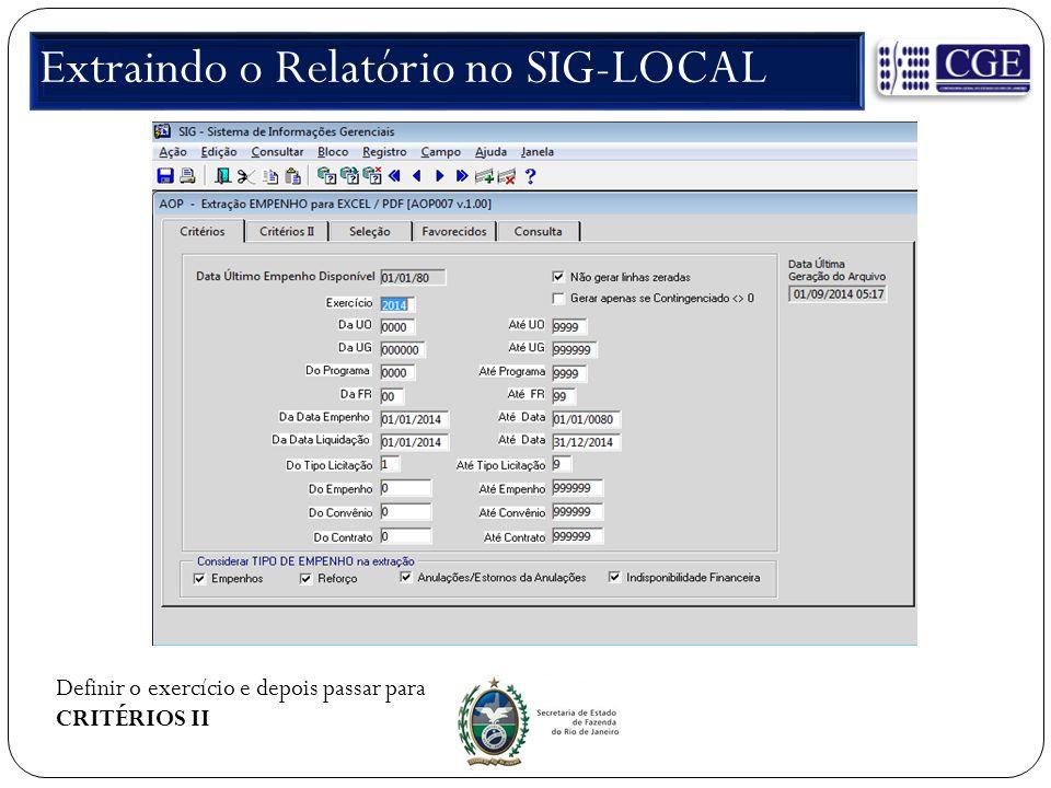 Extraindo o Relatório no SIG-LOCAL Definir o exercício e depois passar para CRITÉRIOS II