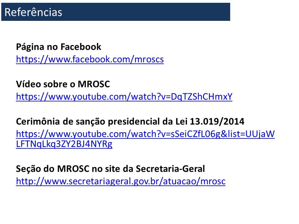 Página no Facebook https://www.facebook.com/mroscs Vídeo sobre o MROSC https://www.youtube.com/watch?v=DqTZShCHmxY Cerimônia de sanção presidencial da