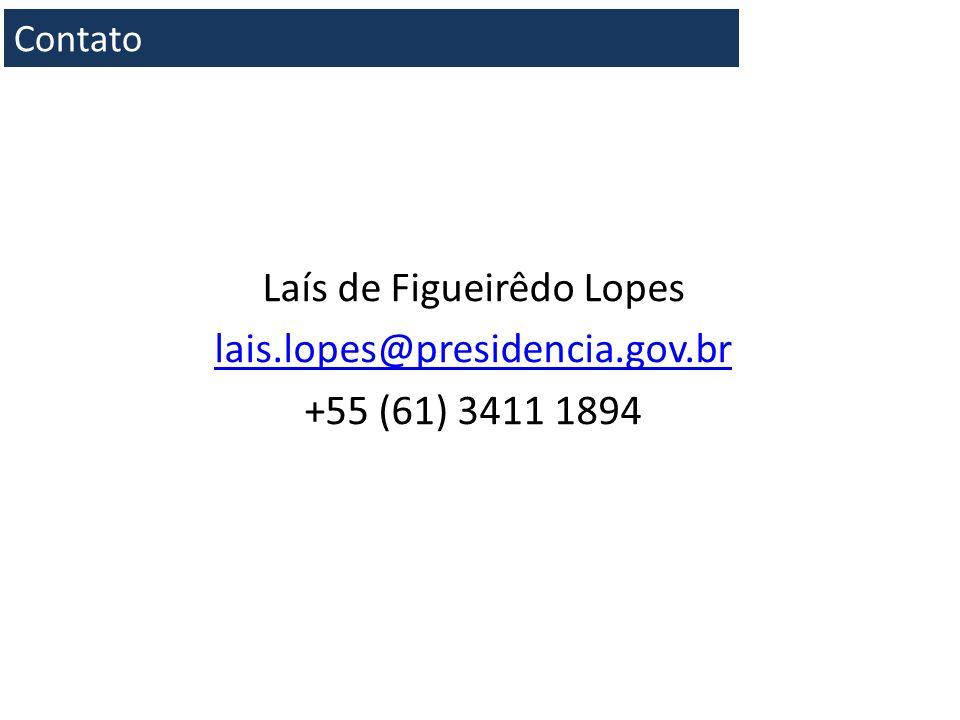 Laís de Figueirêdo Lopes lais.lopes@presidencia.gov.br +55 (61) 3411 1894 Contato