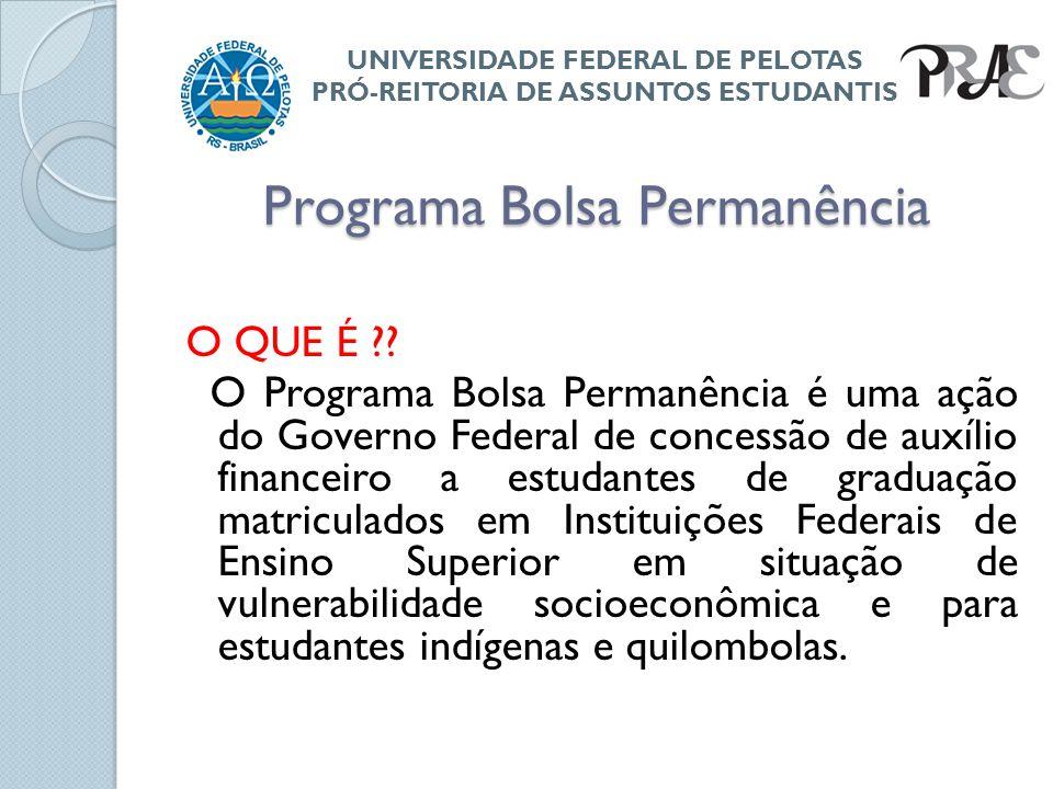 Programa Bolsa Permanência QUAIS OS OBJETIVOS?.