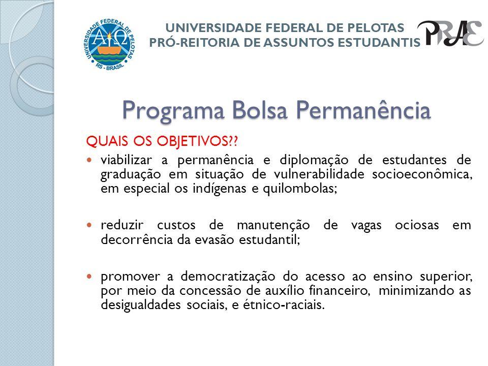 Programa Bolsa Permanência QUAIS AS CONDIÇÕES PARA SER BENEFICIÁRIO?.