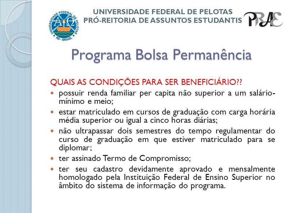 Programa Bolsa Permanência QUAL O VALOR MENSAL DO AUXÍLIO ?.