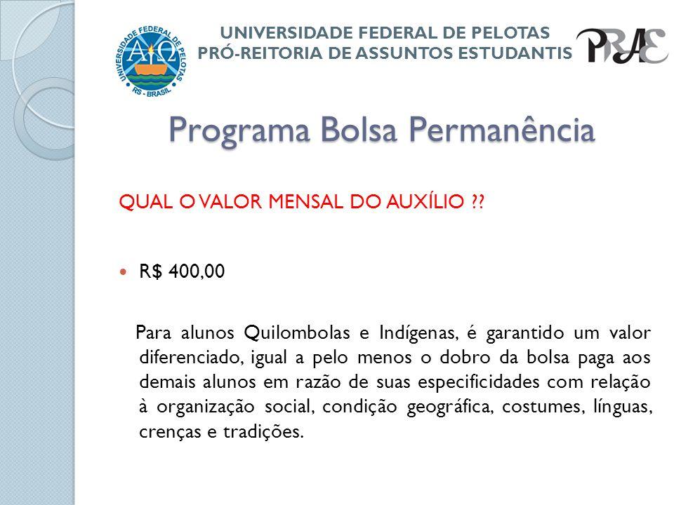 Programa Bolsa Permanência A BOLSA PERMANÊNCIA É ACUMULÁVEL COM OUTRAS MODALIDADES DE BOLSAS ?.