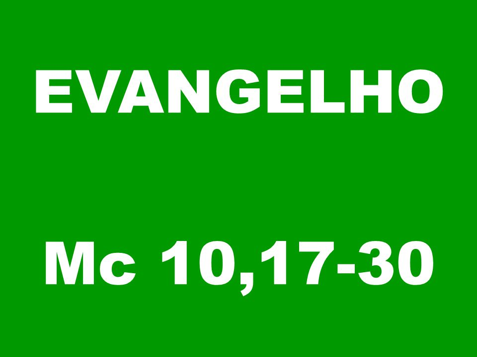 EVANGELHO Mc 10,17-30