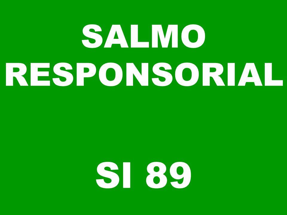 SALMO RESPONSORIAL Sl 89