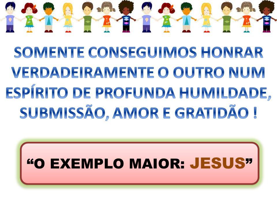 O EXEMPLO MAIOR: JESUS