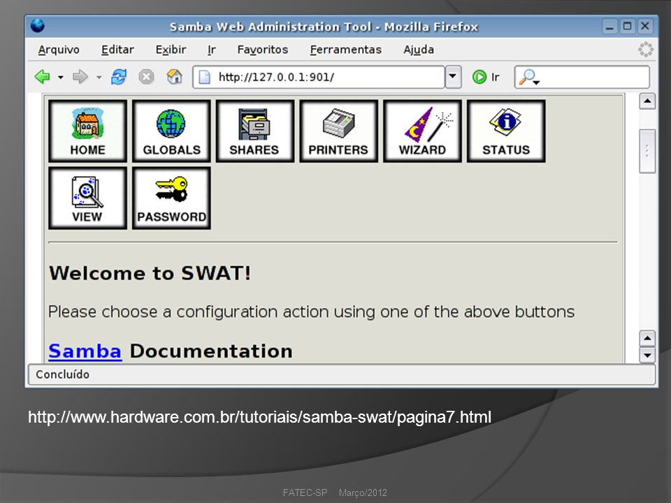 http://www.hardware.com.br/tutoriais/samba-swat/pagina7.html FATEC-SP Março/2012