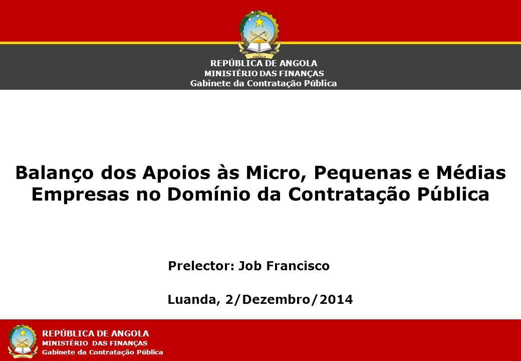 REPÚBLICA DE ANGOLA MINISTÉRIO DAS FINANÇAS Gabinete da Contratação Pública 1/18 Balanço dos Apoios às Micro, Pequenas e Médias Empresas no Domínio da