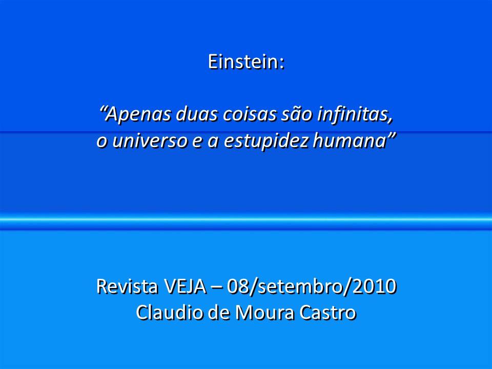 """Revista VEJA – 08/setembro/2010 Claudio de Moura Castro Revista VEJA – 08/setembro/2010 Claudio de Moura Castro Einstein: """"Apenas duas coisas são infi"""