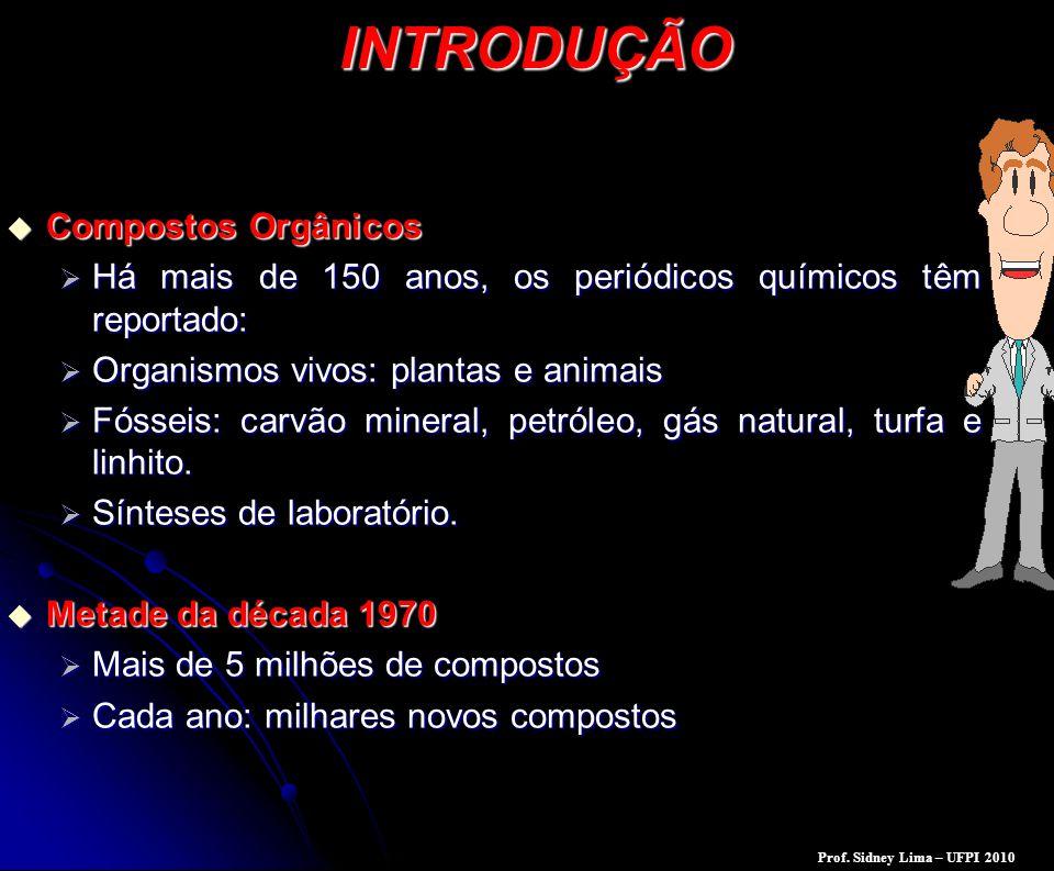 INTRODUÇÃO  Compostos Orgânicos  Há mais de 150 anos, os periódicos químicos têm reportado:  Organismos vivos: plantas e animais  Fósseis: carvão