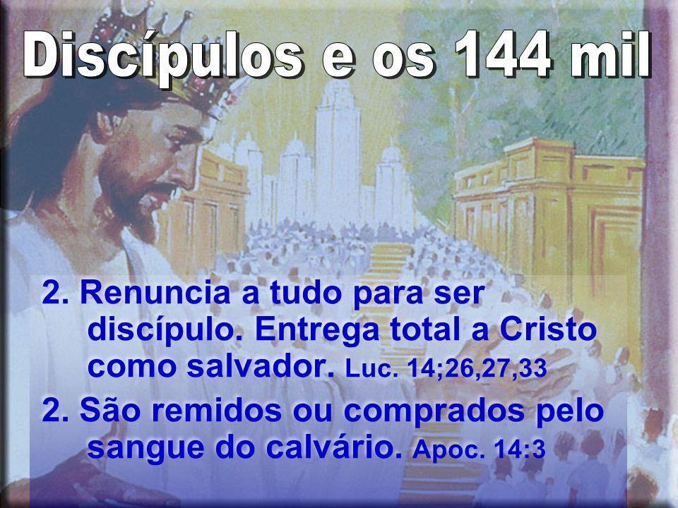 2. Renuncia a tudo para ser discípulo. Entrega total a Cristo como salvador.