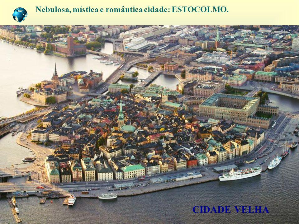 CIDADE VELHA Nebulosa, mística e romântica cidade: ESTOCOLMO.