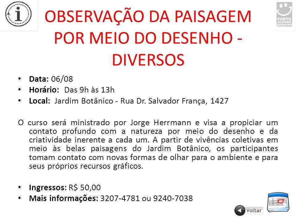 OBSERVAÇÃO DA PAISAGEM POR MEIO DO DESENHO - DIVERSOS Data: 06/08 Horário: Das 9h às 13h Local: Jardim Botânico - Rua Dr.