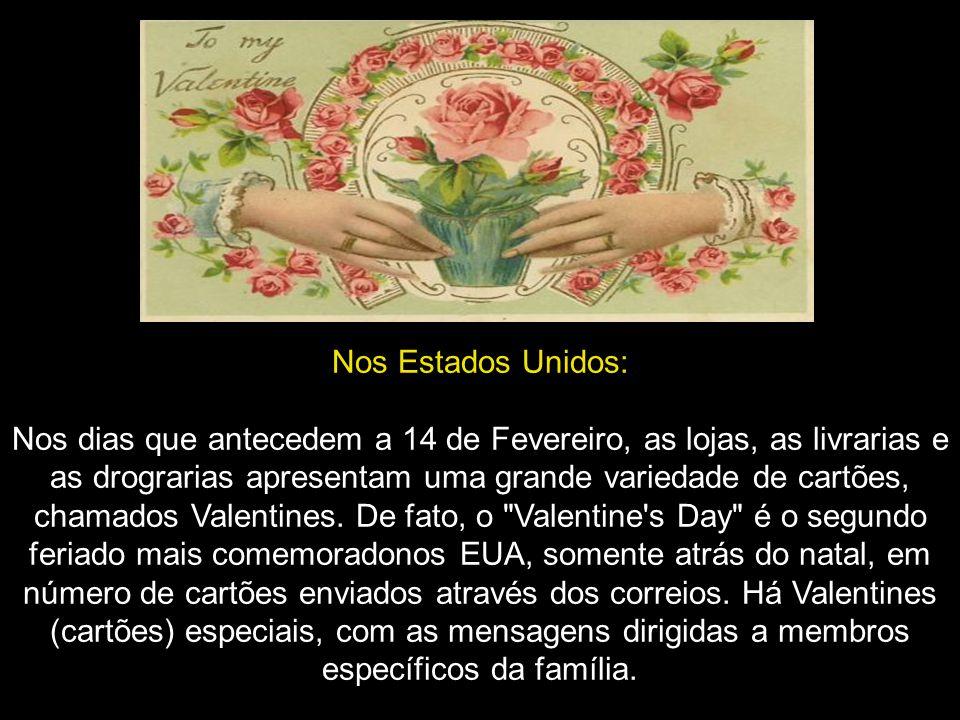 No BRASIL: No Brasil, comeroramos o Valentine's Day como Dia dos Namorados, em 12 de Junho.