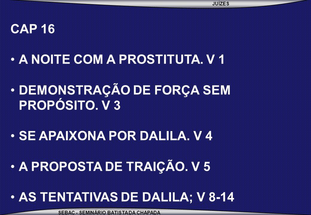 JUÍZES SEBAC - SEMINÁRIO BATISTA DA CHAPADA CAP 16 A NOITE COM A PROSTITUTA.