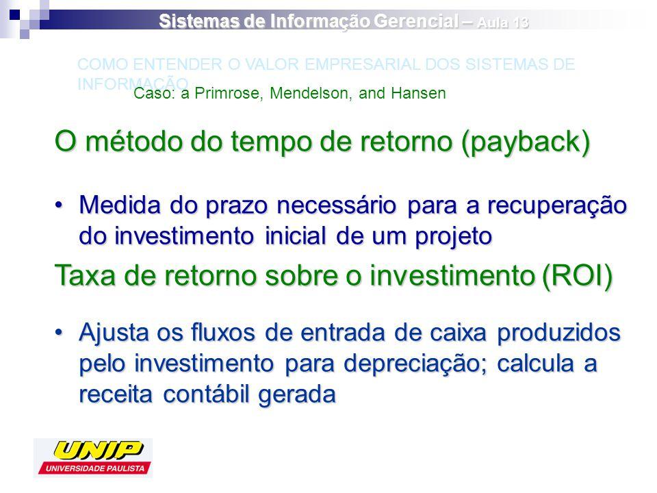 O método do tempo de retorno (payback) Medida do prazo necessário para a recuperação do investimento inicial de um projetoMedida do prazo necessário p