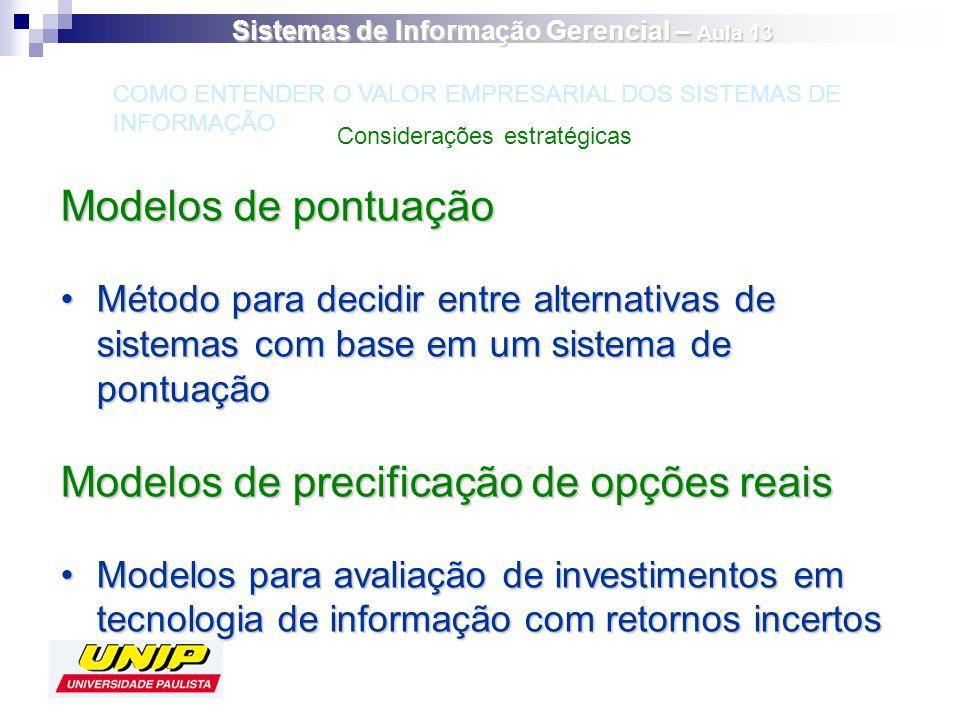 Modelos de pontuação Método para decidir entre alternativas de sistemas com base em um sistema de pontuaçãoMétodo para decidir entre alternativas de s