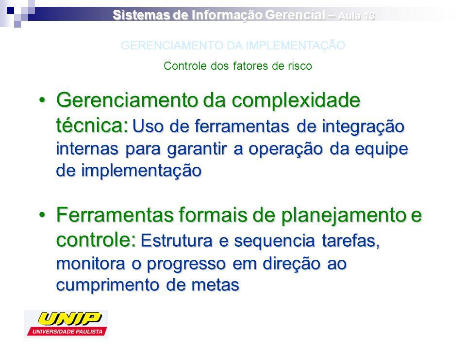 Gerenciamento da complexidade técnica: Uso de ferramentas de integração internas para garantir a operação da equipe de implementaçãoGerenciamento da c