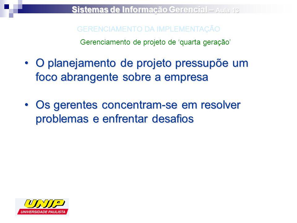 O planejamento de projeto pressupõe um foco abrangente sobre a empresaO planejamento de projeto pressupõe um foco abrangente sobre a empresa Os gerent