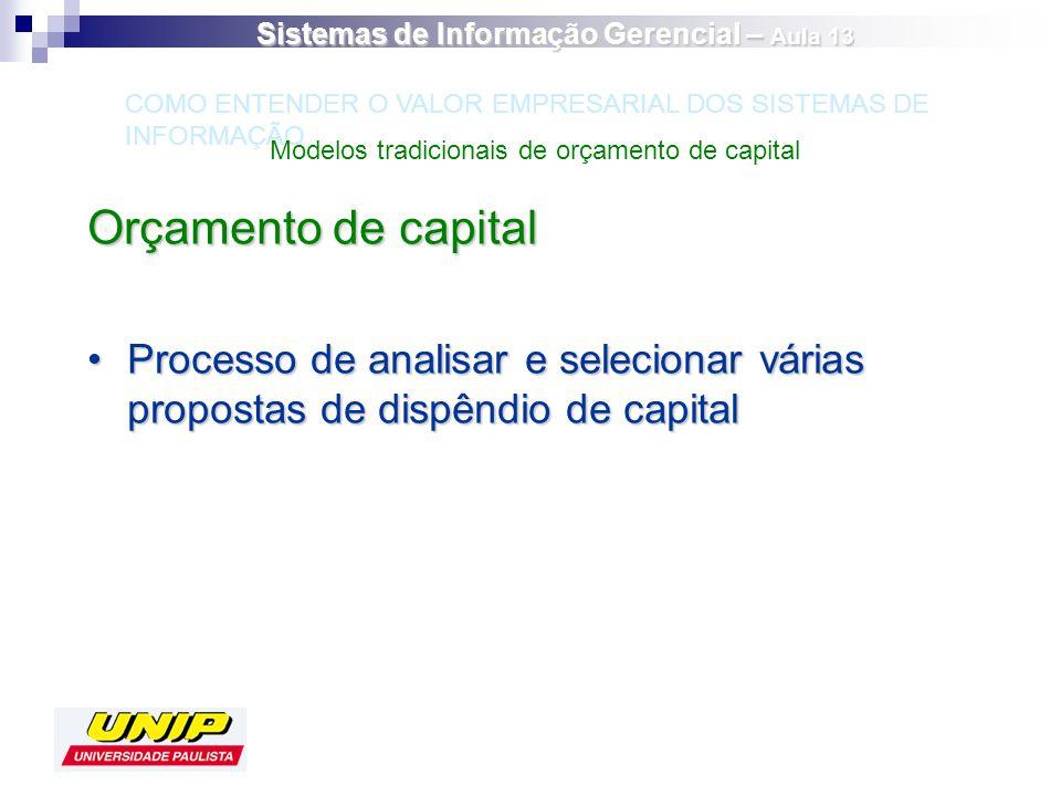 Orçamento de capital Processo de analisar e selecionar várias propostas de dispêndio de capitalProcesso de analisar e selecionar várias propostas de d
