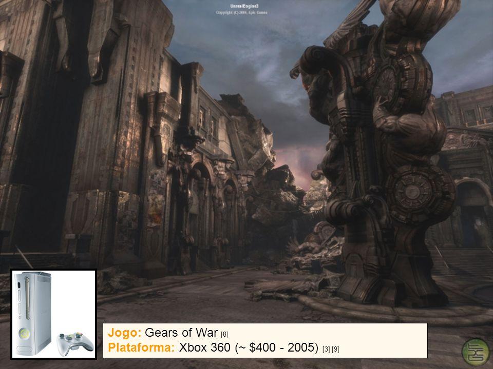 13 / 07 / 2005{ ghpc, ncb } @ cin.ufpe.br7 Jogo: Gears of War [8] Plataforma: Xbox 360 (~ $400 - 2005) [3] [9]