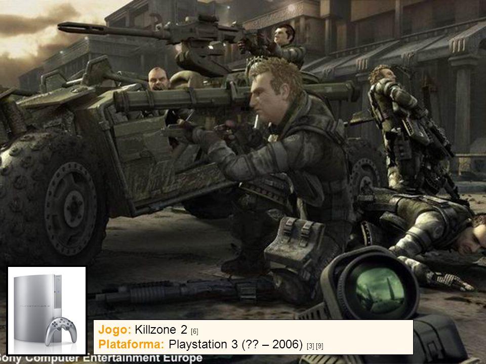13 / 07 / 2005{ ghpc, ncb } @ cin.ufpe.br8 Jogo: Killzone 2 [6] Plataforma: Playstation 3 ( .