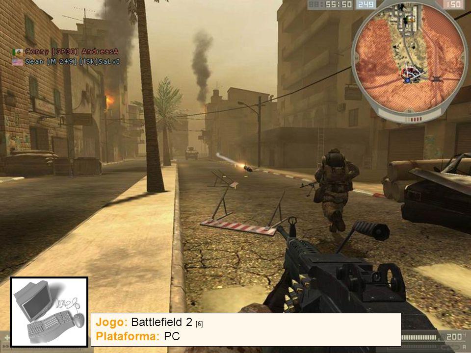 13 / 07 / 2005{ ghpc, ncb } @ cin.ufpe.br9 Jogo: Battlefield 2 [6] Plataforma: PC