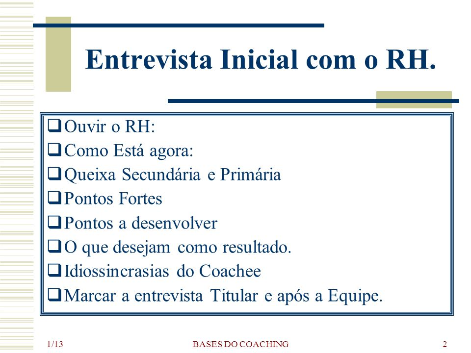 1/13 BASES DO COACHING2 Entrevista Inicial com o RH.