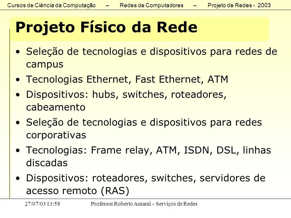 Cursos de Ciência da Computação – Redes de Computadores – Projeto de Redes - 2003 27/07/03 13:58Professor Roberto Amaral – Serviços de Redes Análise dos Objetivos e Restrições Técnicas · Fatores de desempenho nos servidores e clientes: · Velocidade de acesso a disco · Buffers de I/O (cache de disco) · Desempenho dos drivers de dispositivos · Desempenho de barramentos · Velocidade de CPU · Desempenho de mem ó ria real · Hit ratio de mem ó ria virtual · Ineficiências de sistemas operacionais · Ineficiências de aplica ç ões