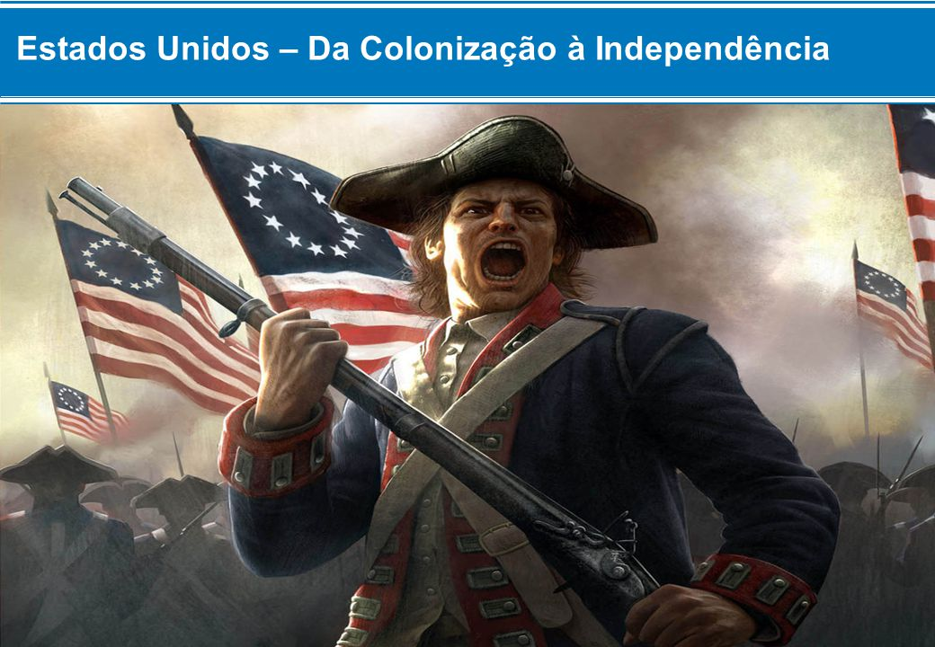 Emancipação dos EUA Entre as Leis decretadas estavam as seguintes: – Lei do Açúcar (1764) Proibia a importação de rum pelos colonos e cobrava taxa sobre a importação de Açúcar – melaço – que não viesse das Antilhas Britânicas.