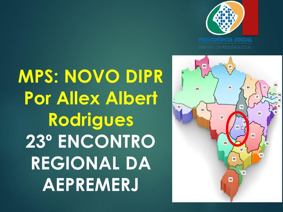 MPS: NOVO DIPR Por Allex Albert Rodrigues 23º ENCONTRO REGIONAL DA AEPREMERJ
