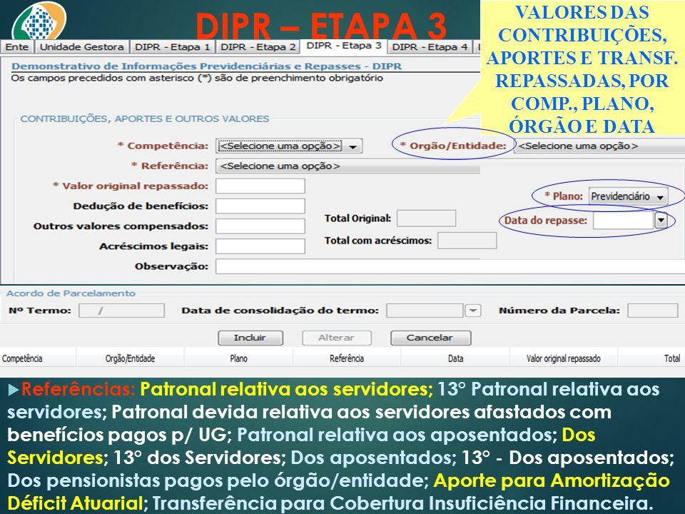 DIPR – ETAPA 3  Referências: Patronal relativa aos servidores; 13° Patronal relativa aos servidores; Patronal devida relativa aos servidores afastado