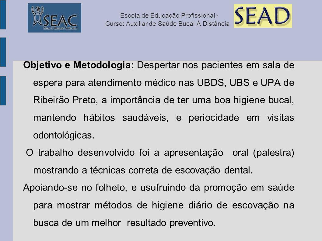 Escola de Educação Profissional - Curso: Auxiliar de Saúde Bucal Á Distância Local Dia 11/03/13 - UBDS Central Dr.