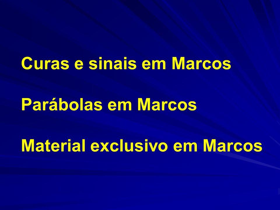 Curas e sinais em Marcos Parábolas em Marcos Material exclusivo em Marcos