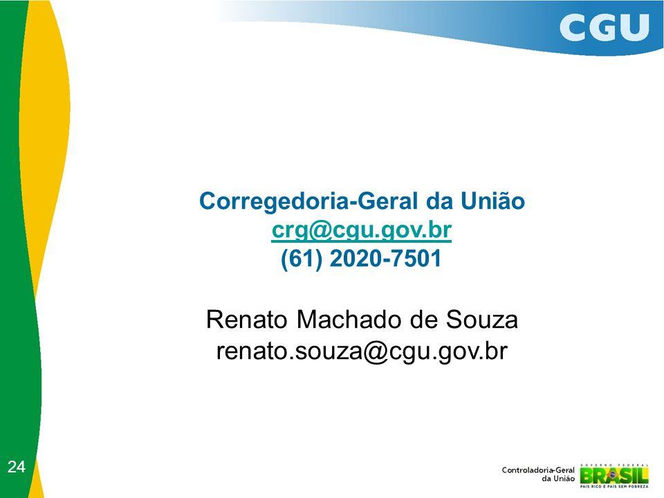 Corregedoria-Geral da União crg@cgu.gov.br (61) 2020-7501 Renato Machado de Souza renato.souza@cgu.gov.br 24