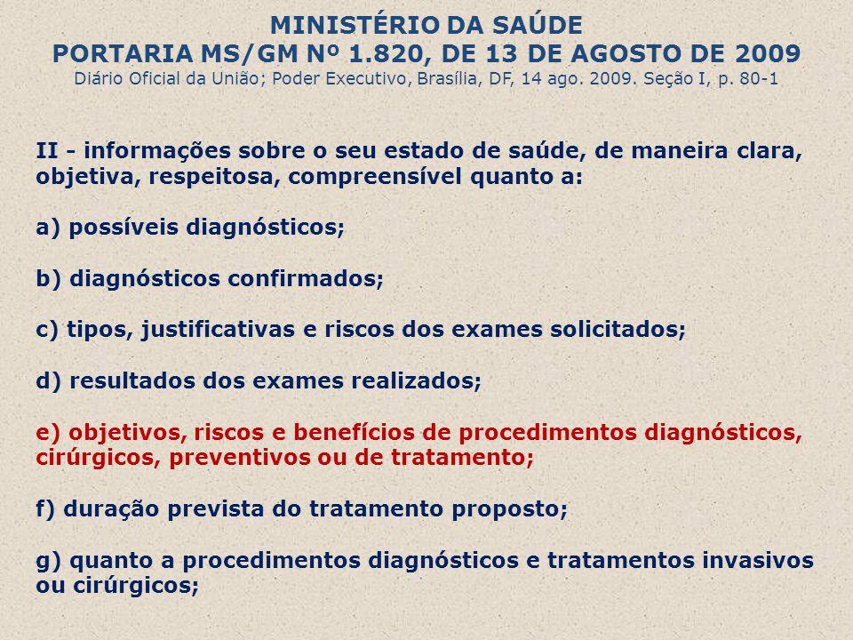 MINISTÉRIO DA SAÚDE PORTARIA MS/GM Nº 1.820, DE 13 DE AGOSTO DE 2009 Diário Oficial da União; Poder Executivo, Brasília, DF, 14 ago. 2009. Seção I, p.