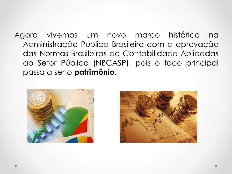 Agora vivemos um novo marco histórico na Administração Pública Brasileira com a aprovação das Normas Brasileiras de Contabilidade Aplicadas ao Setor P