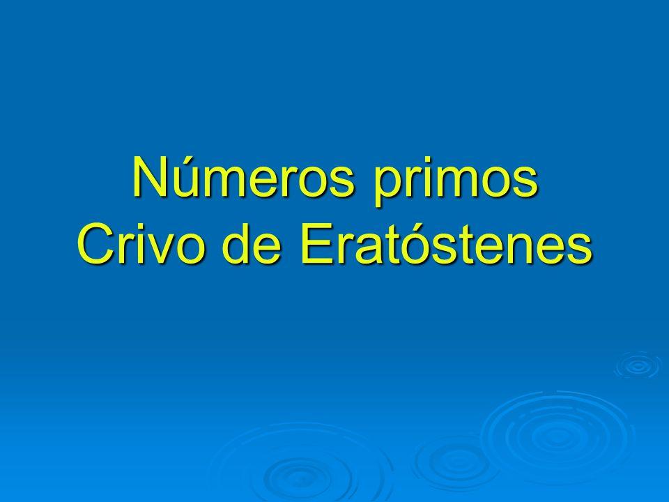 Números primos Crivo de Eratóstenes