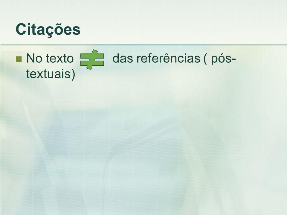 Citações No texto das referências ( pós- textuais)