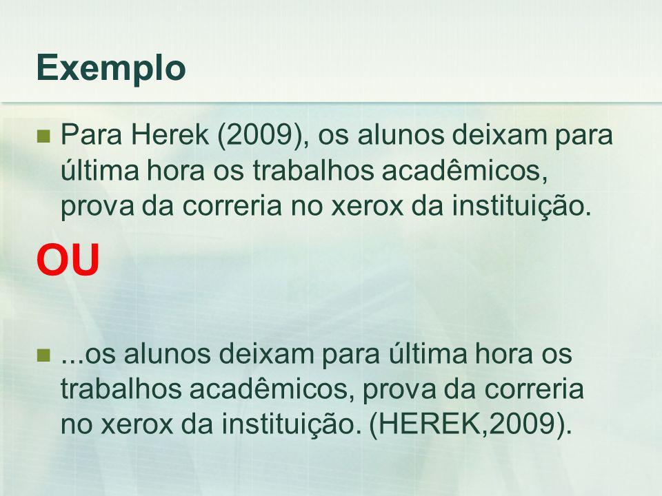 Exemplo Para Herek (2009), os alunos deixam para última hora os trabalhos acadêmicos, prova da correria no xerox da instituição.