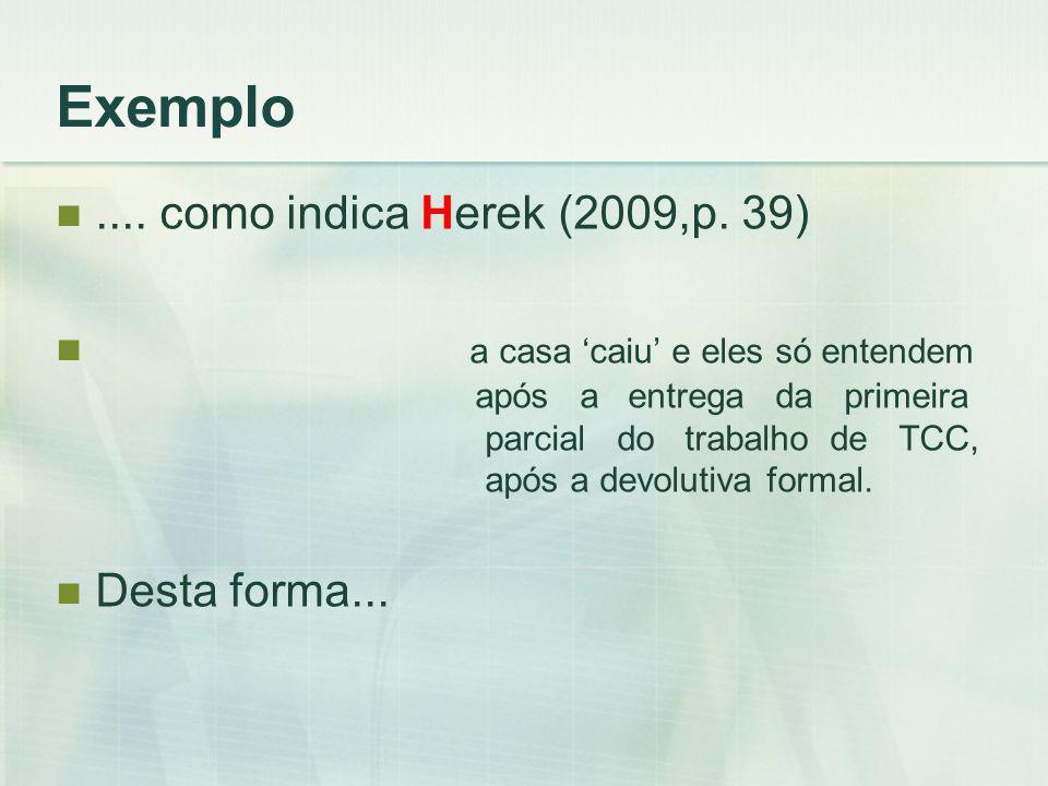 Exemplo.... como indica Herek (2009,p.